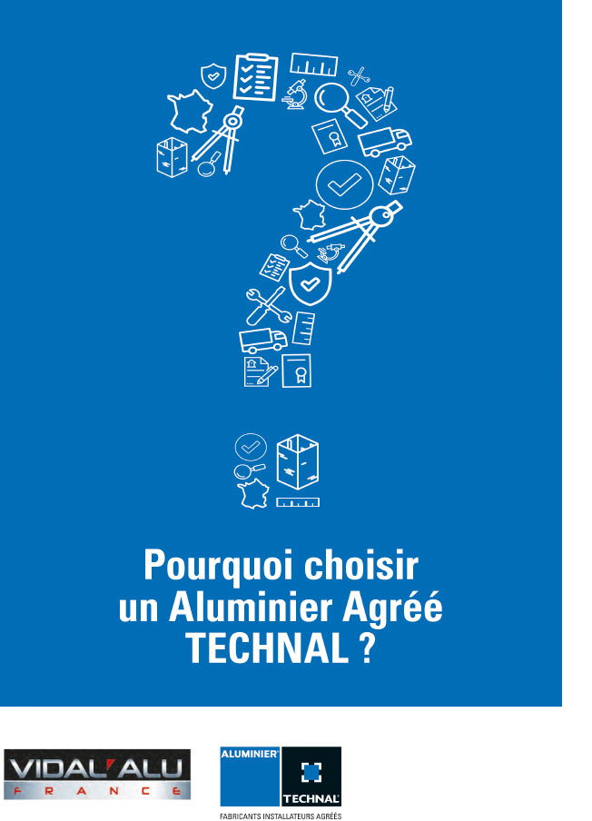 Pourquoi choisir un Aluminier Agréé Technal ?